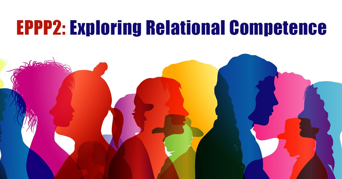 EPPP2: Exploring Relational Competence