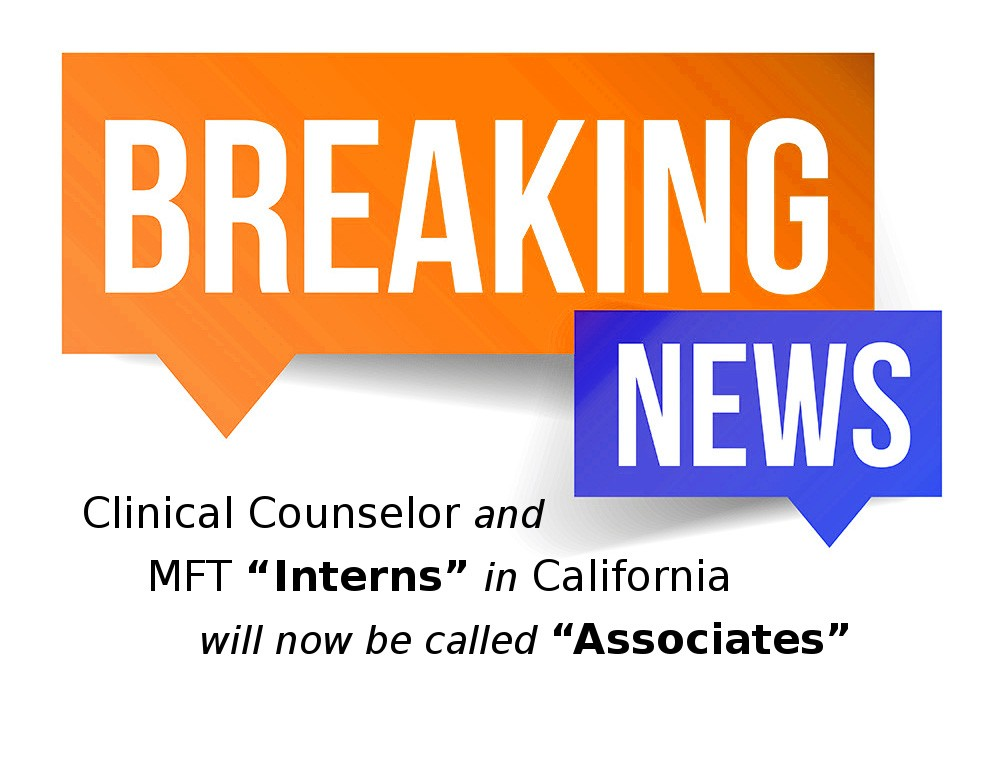 Clinical Counselor and MFT Interns in California Will Now be Called Associates
